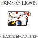 Ramsey Lewis ラムゼイ・ルイス / Chance Encounter 輸入盤 【CD】