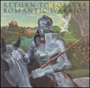 Artist Name: R - Return To Forever リターントゥフォーエバー / Romantic Warrior 輸入盤 【CD】