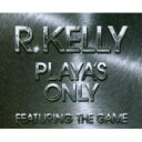 Artist Name: R - R Kelly アールケリー / Player's Only 輸入盤 【CDS】