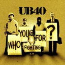 UB40 ユービーフォーティ / Who You Fighting For 【Copy Control CD】 輸入盤 【CD】