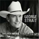 艺人名: G - George Strait / Somewhere Down In Texas 輸入盤 【CD】