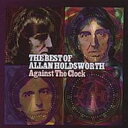 Artist Name: A - 【送料無料】 Allan Holdsworth アランホールズワース / Against The Clock 輸入盤 【CD】