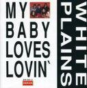 Artist Name: W - White Plains / My Baby Loves Lovin' 輸入盤 【CD】
