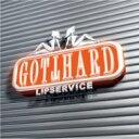 Artist Name: G - Gotthard ゴットハード / Lipservice 【CD】
