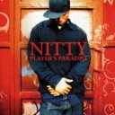 Nitty / Player's Paradise 【CD】