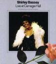 Shirley Bassey シャーリーバッシー / Live At Carnegie Hall 輸入盤 【CD】