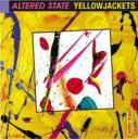 Artist Name: Y - 【送料無料】 Yellowjackets イエロージャケッツ / Altered State 輸入盤 【CD】