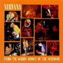艺人名: N - Nirvana ニルバーナ / From The Muddy Banks Of Wishkah 輸入盤 【CD】