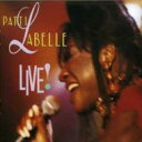 藝人名: P - Patti Labelle パティラベル / Patti Labelle Live 輸入盤 【CD】
