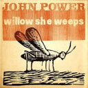 Artist Name: J - John Power / Willon She Weeps 【CD】