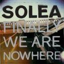 艺人名: S - Solea (Rock) / Finally We Are Nowhere 【CD】
