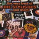 【送料無料】 Stylistics スタイリスティックス / Very Best Of The Stylistics...and More 【CD】