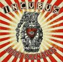 Incubus インキュバス / Light Grenades 輸入盤 【CD】