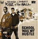 Artist Name: K - Kidz In The Hall キッズインザホール / School Was My Hustle 輸入盤 【CD】
