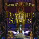 Artist Name: D - Devoted Spirits / Tribute To Earth Wind & Fire 【CD】