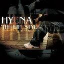 HYENA ハイエナ / THE LIFESTYLE 【CD】
