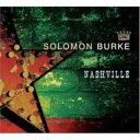 艺人名: S - Solomon Burke ソロモンバーク / Nashville 輸入盤 【CD】