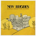 Artist Name: N - New Rhodes / Songs From The Lodge 【CD】