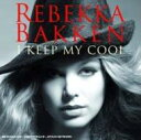 Rebekka Bakken / I Keep My Cool 輸入盤 【CD】