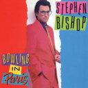 【送料無料】 Stephen Bishop (Rock) ステファンビショップ / Bowling In Paris 【CD】