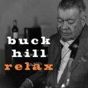 Artist Name: B - Buck Hill / Relax 輸入盤 【CD】