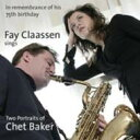 艺人名: F - 【送料無料】 Fay Claassen / Two Portraits Of Chet Baker 輸入盤 【CD】
