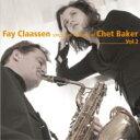 艺人名: F - Fay Claassen / Sings Two Portraits Of Chet Baker: 2 【CD】