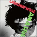 Laughin' Nose ラフィンノーズ / AM A LIVE 【CD】