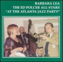 藝人名: B - Barbara Lea / At The Atlanta Jazz Party 輸入盤 【CD】