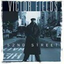 Victor Fields / 52nd Street 輸入盤 【CD】