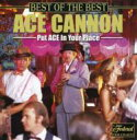 Artist Name: A - Ace Cannon / Best Of The Best 輸入盤 【CD】
