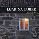 Luar Na Lubre ruarunarubure / Saudade 【CD】[Luar Na Lubre ルアルナルブレ / Saudade 【CD】]
