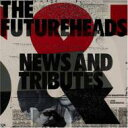 艺人名: F - Futureheads フューチャーヘッズ / News And Tributes 輸入盤 【CD】