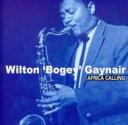 Artist Name: W - Wilton Bogey Gaynair ウィルトンゲイナー / Africa Calling 輸入盤 【CD】