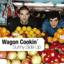Wagon Cookin' / Sunny Side Up 【CD】