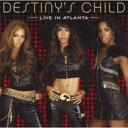 Artist Name: D - 【送料無料】 Destiny's Child デスティニーズチャイルド / Live In Atlanta 【CD】