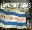 Lawrence Arms / Oh Calcutta 輸入盤 【CD】