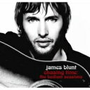 藝人名: J - 【送料無料】 James Blunt ジェームスブラント / Chasing Time: The Bedlam Sessions 輸入盤 【CD】