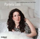 Artist Name: P - Pamela Luss パメララス / There's Something About You Idon't Know 輸入盤 【CD】