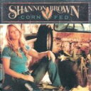 Artist Name: S - Shannon Brown / Corn Fed 輸入盤 【CD】