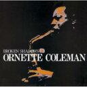Artist Name: O - Ornette Coleman オーネットコールマン / Broken Shadows 【CD】