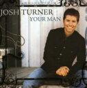 艺人名: J - Josh Turner / Your Man 輸入盤 【CD】