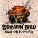 艺人名: Sa行 - STOMPIN' BIRD / Can't Help Blowin' Up 【CD】