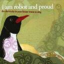 艺人名: I - I Am Robot&Proud アイアムロボット&プラウド / Electricity In Your House Wants To Sing 輸入盤 【CD】