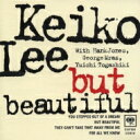 藝人名: K - KEIKO LEE ケイコリー / But Beautiful 【CD】