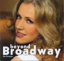 艺人名: I - Ilse Huizinga イルセヒュイツィンガー / Beyond Broadway: ブロードウェーを越えて 【CD】