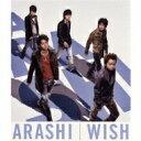 嵐 / WISH 【CD Maxi】