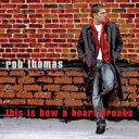 藝人名: R - Rob Thomas / This Is How A Heart Breaks 輸入盤 【CDS】