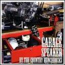 Country Hunchbacks / Garage Speaker By 【CD】