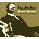 藝人名: B - Beat Assailant / Hard Twelve 【CD】
